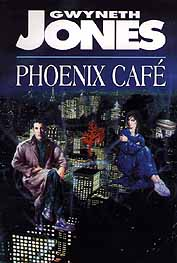 Gwyneth Jones: Phoenix Café