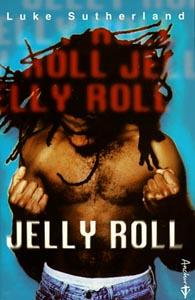 Luke Sutherland: Jelly Roll