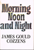 James Gould Cozzens: Morning Noon and Night