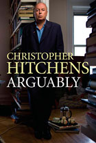 Christopher Hitchens: Arguably (Atlantic Books)