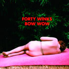 Forty Winks: Bow Wow