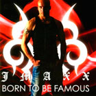 Jmaxx: Born To Be Famous
