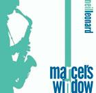 Neil Leonard: Marcel's Window