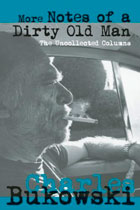 Charles Bukowski: More Notes of a Dirty Old Man