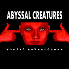 Abyssal Creatures: Social Awkwardness (Independent Records)